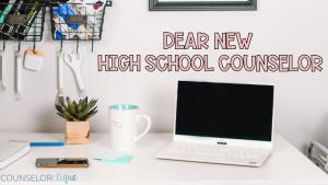 Dear New High School Counselor