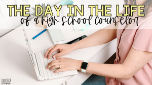 Day in the Life of a High School Counselor