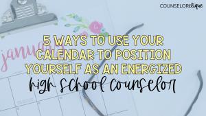 Calendar Energized High school counselor