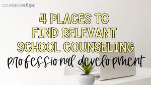 RELEVANT SCHOOL COUNSELING PROFESSIONAL DEVELOPMENT